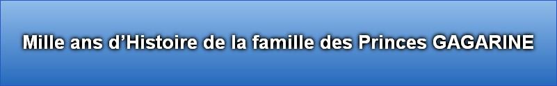 Mille ans d'Histoire de la famille des Princes GAGARINE